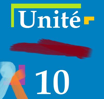 Unité 10