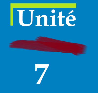 Unité 7