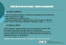 CampusFrance. Coût de la vie en France : Aides au logement. Les aides au logement : Comme les étudiants français, les étudiants étrangers peuvent bénéficier. d'aides sociales pour se loger : - Aide Sociale pour le Logement (ALS) - Aide personnalisée pour le logement (APL), selon le type de logement. La CAF Caisse d'Allocations Familiales attribue les aides : Le CNOUS ou CROUS : Centre national / régional des œuvres universitaires et scolaires aide. les étudiants français et étrangers dans leurs démarches. Ils sont les gestionnaires des bourses du gouvernement français mais. aussi des restaurants universitaires et offrent des services d'aides aux. étudiants dans leur vie quotidienne. ou DOSSIER SOCIAL ETUDIANT (DSE) : Inscriptions 15 janvier au 30 avril. CampusFrance Agence nationale pour la promotion de l'enseignement supérieur français à l'étranger.